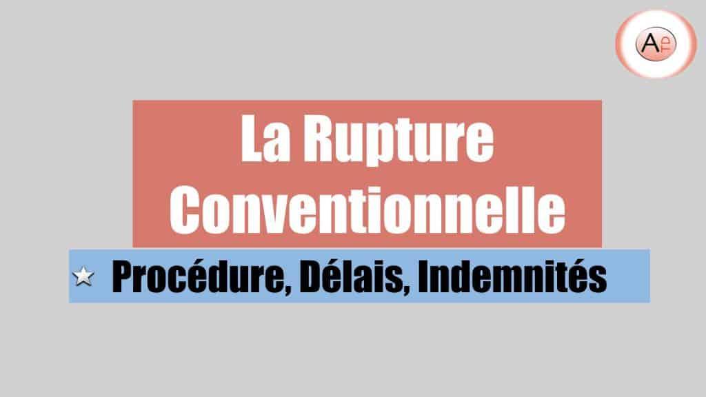 La rupture conventionnelle - Procédure, Délais, Indemnités 2018