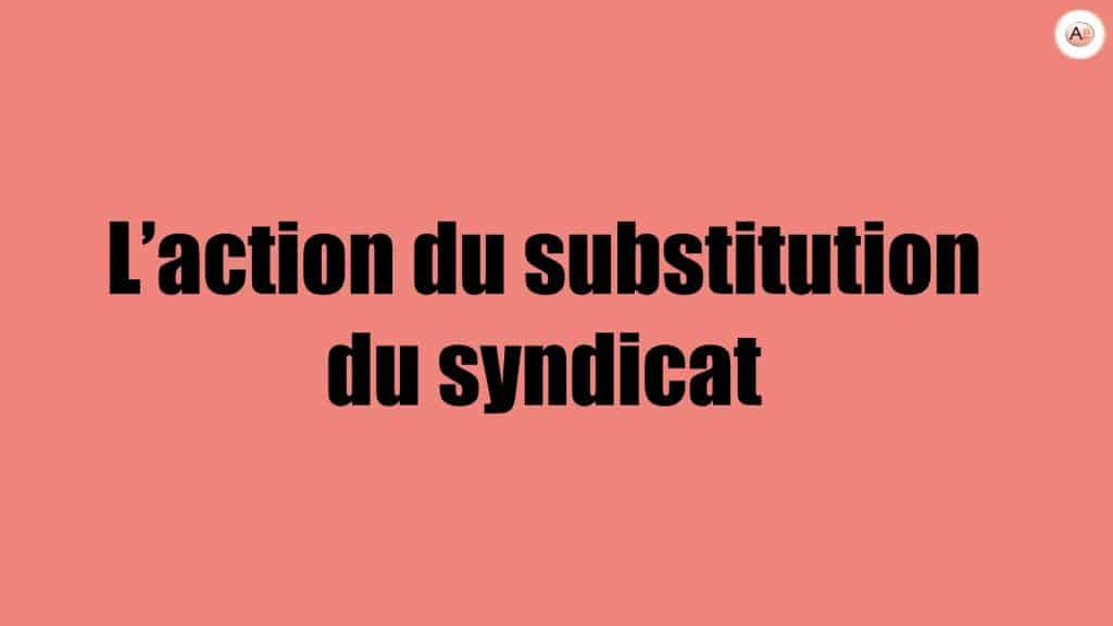 L'action du substitution du syndicat